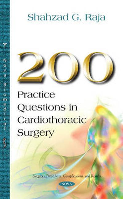 200 Practice Questions in Cardiothoracic Surgery - Shahzad G. Raja