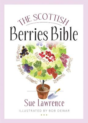 The Scottish Berries Bible - Sue Lawrence