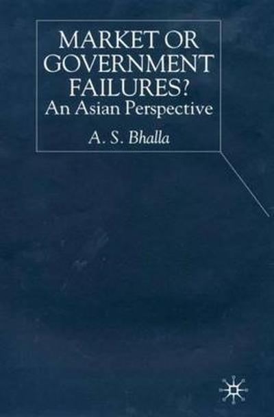 Market or Government Failures? - A. S. Bhalla
