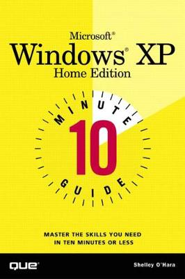 10 Minute Guide to Microsoft Windows XP Home Edition - Shelley O'Hara
