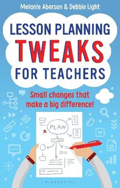 Lesson Planning Tweaks for Teachers - Melanie Aberson