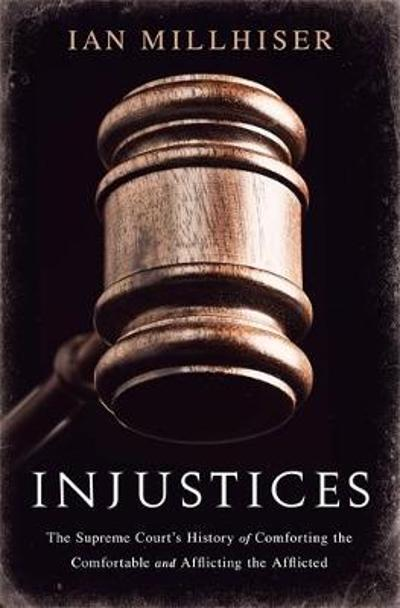 Injustices - Ian Millhiser