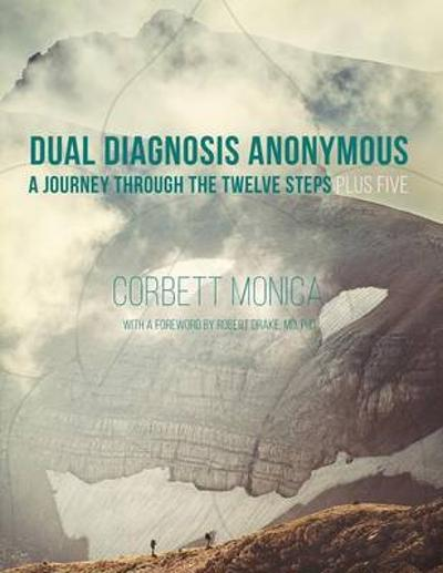Dual Diagnosis Anonymous - Corbett Monica