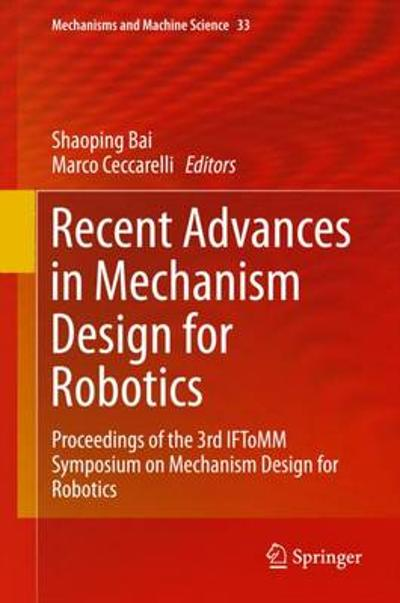 Recent Advances in Mechanism Design for Robotics - Shaoping Bai