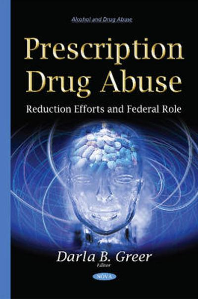 Prescription Drug Abuse - Darla B. Greer