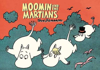 Moomin and the Martians - Tove Jansson