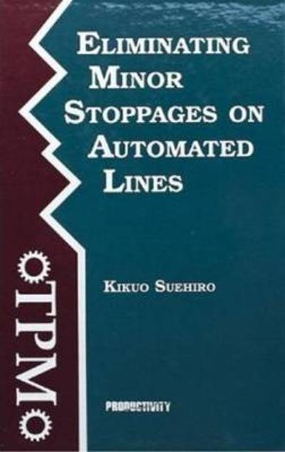 Eliminating Minor Stoppages on Automated Lines - Kikuo Suehiro
