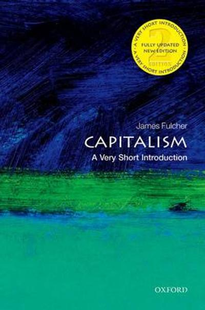 Capitalism: A Very Short Introduction - James Fulcher