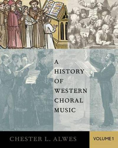 A History of Western Choral Music, Volume 1 - Chester L. Alwes