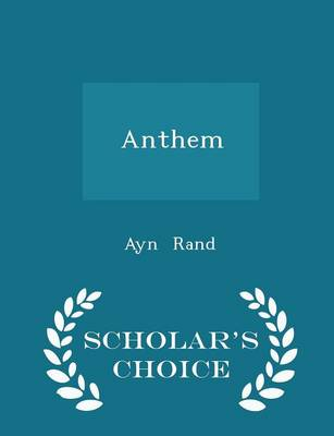 Anthem - Scholar's Choice Edition - Ayn Rand