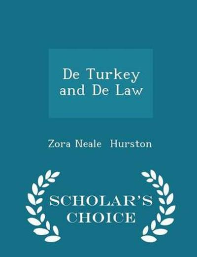 de Turkey and de Law - Scholar's Choice Edition - Zora Neale Hurston