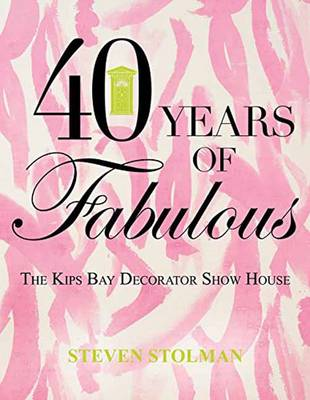 Forty Years of Fabulous - Steven Stolman