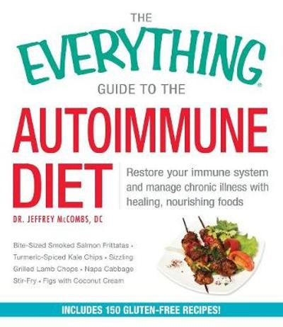 The Everything Guide To The Autoimmune Diet - Jeffrey McCombs