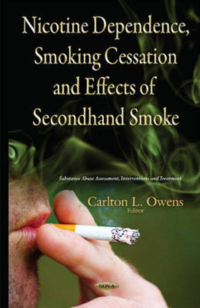 Nicotine Dependence, Smoking Cessation & Effects of Second-Hand Smoke - Carlton L. Owens