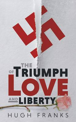 The Triumph of Love and Liberty - Hugh Franks