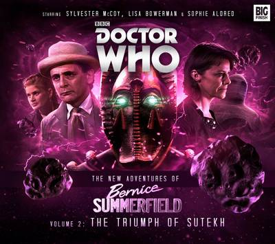 The New Adventures of Bernice Summerfield: The Triumph of the Sutekh - Guy Adams