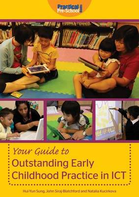 Your Guide to Outstanding Early Childhood Practice in ICT - Hui-Yun Sung