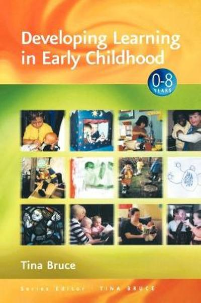 Developing Learning in Early Childhood - Tina Bruce