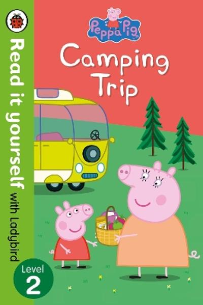Peppa Pig: Camping Trip - Read it yourself with Ladybird -
