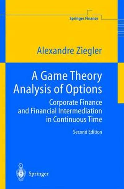 A Game Theory Analysis of Options - Alexandre C. Ziegler