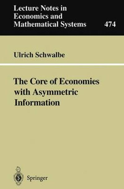 The Core of Economies with Asymmetric Information - Ulrich Schwalbe