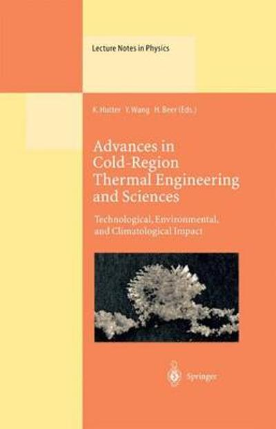 Advances in Cold-Region Thermal Engineering and Sciences - Kolumban Hutter