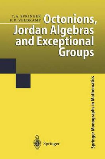 Octonions, Jordan Algebras and Exceptional Groups - Tonny A. Springer