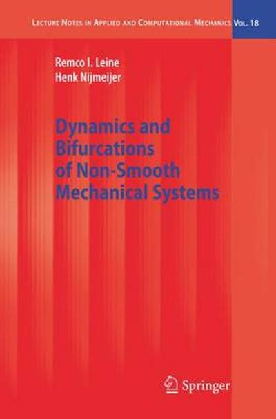 Dynamics and Bifurcations of Non-Smooth Mechanical Systems - Remco I. Leine