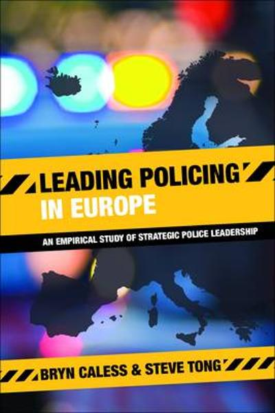 Leading Policing in Europe - Bryn Caless