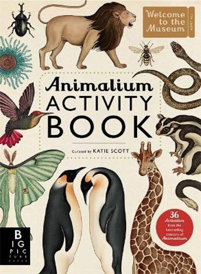 Animalium Activity Book - Katie Scott