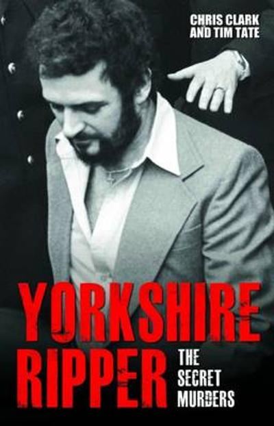 Yorkshire Ripper - Chris Clark
