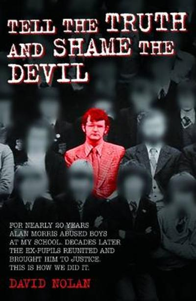 Tell the Truth and Shame the Devil - David Nolan