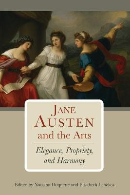 Jane Austen and the Arts - Natasha Duquette