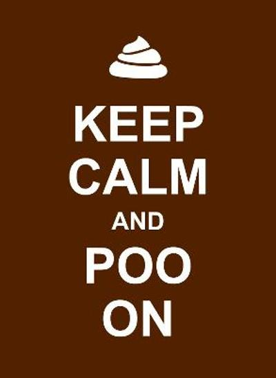Keep Calm and Poo On -