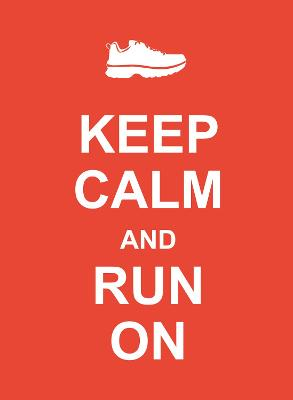 Keep Calm and Run On -