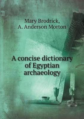 A Concise Dictionary of Egyptian Archaeology - Mary Brodrick