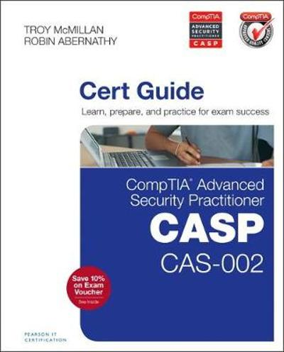 CompTIA Advanced Security Practitioner (CASP) CAS-002 Cert Guide - Robin Abernathy