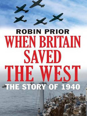 When Britain Saved the West - Robin Prior