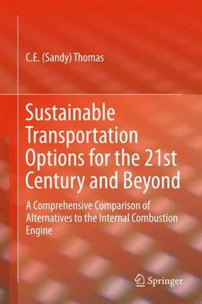 Sustainable Transportation Options for the 21st Century and Beyond - C.E (Sandy) Thomas