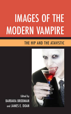 Images of the Modern Vampire - Barbara Brodman