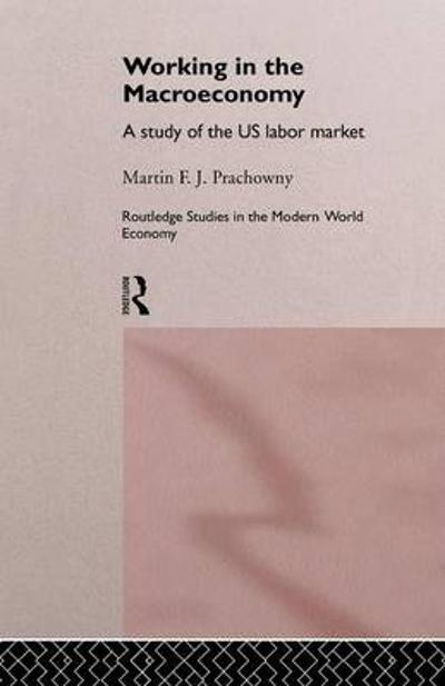 Working in the Macro Economy - Martin F. J. Prachowny