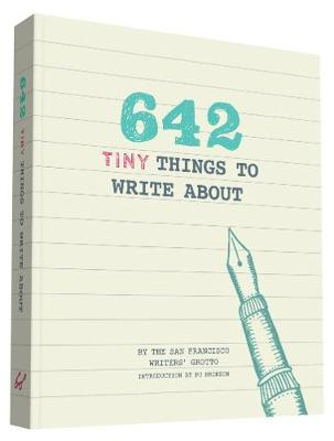 642 Tiny Things to Write About - Po Bronson