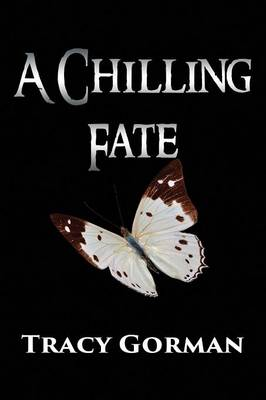 A Chilling Fate - Tracy Gorman