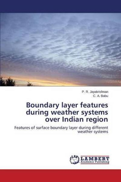 Boundary Layer Features During Weather Systems Over Indian Region - Jayakrishnan P R