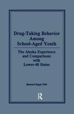 Drug-Taking Behavior Among School-Aged Youth - Bernard Segal