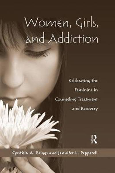 Women, Girls, and Addiction - Cynthia A. Briggs