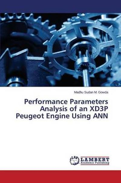 Performance Parameters Analysis of an Xd3p Peugeot Engine Using Ann - M Gowda Madhu Sudan