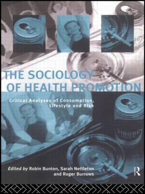 The Sociology of Health Promotion - Robin Bunton