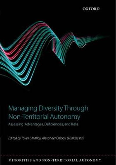 Managing Diversity through Non-Territorial Autonomy - Tove H. Malloy