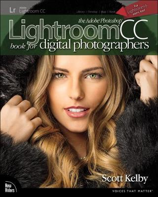 The Adobe Photoshop Lightroom CC Book for Digital Photographers - Scott Kelby